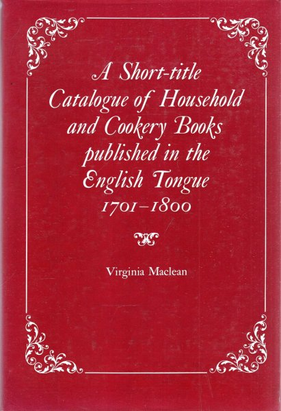 Image for A Short-Title Catalogue of Household and Cookery Books Published in the English Tongue, 1701-1800