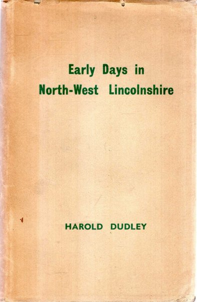 Image for Early days in North-West Lincolnshire : a regional archaeology