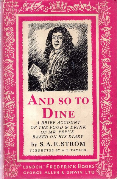 Image for And so to Dine... a brief account of the food and drink of Mr Pepys, based on his diary