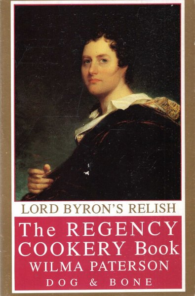 Image for Lord Byron's Relish : The Regency Cookery Book