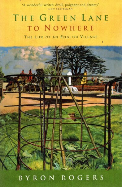 Image for The Green Lane to Nowhere : The Life of an English Village