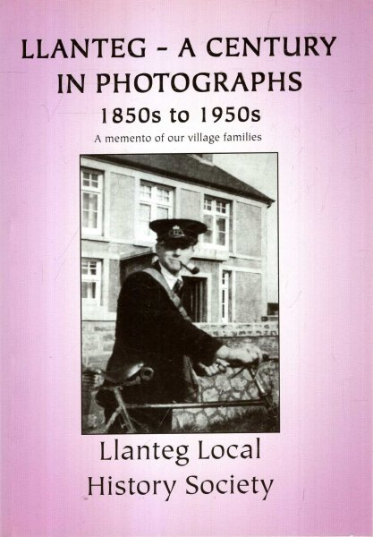 Image for Llanteg - A Century in Photographs 1850's to 1950's : a memento of our village families
