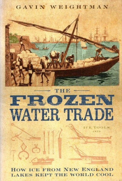 Image for The Frozen Water Trade - how ice from New England Lakes kept the world cool