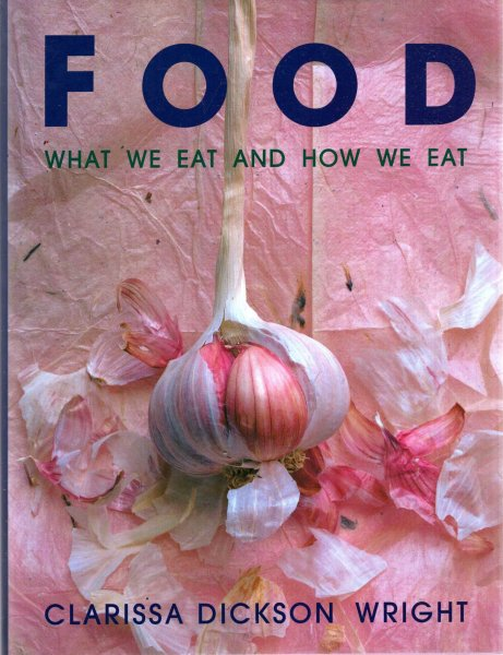 Image for Food : What We Eat and How We Eat