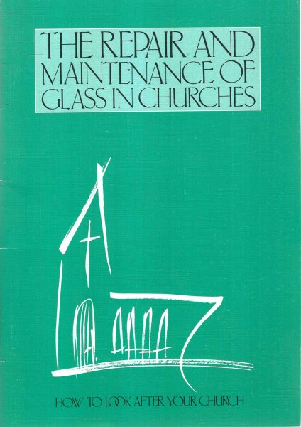 Image for The Repair and Maintenance of Glass in Churches