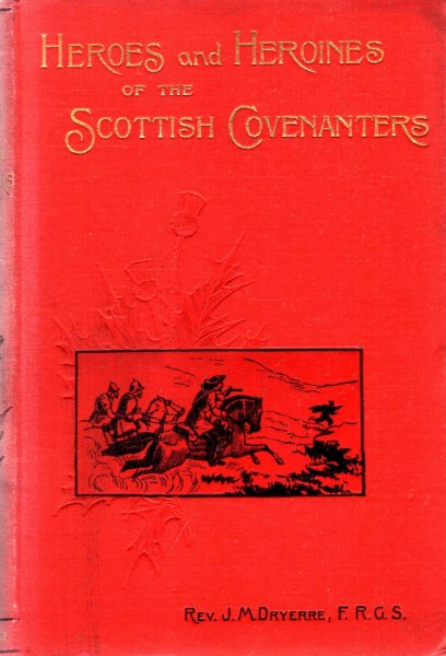 Image for Heroes and Heroines of the Scottish Covenanters