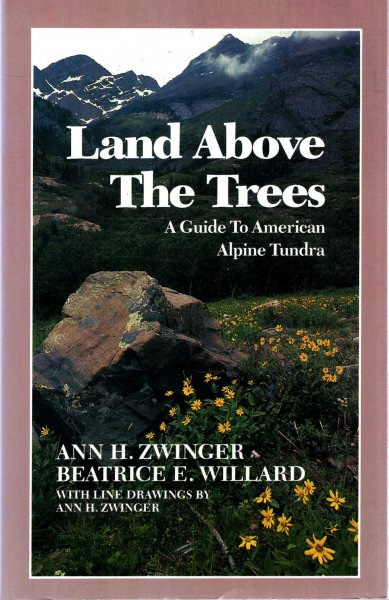 Image for Land Above the Trees: A Guide to American Alpine Tundra