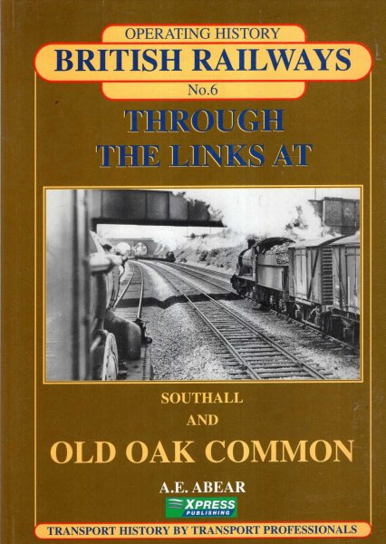 Image for Through the Links at Southall and Old Oak Common (Railway Operating History No 6)