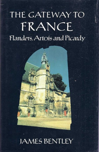 Image for The Gateway to France : Flanders, Artois and Picardy