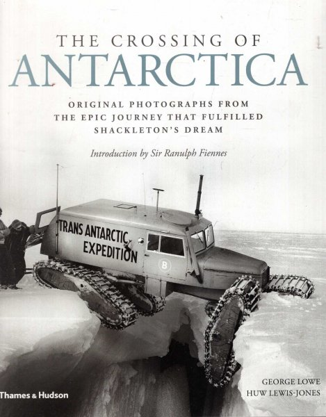 Image for The Crossing of Antarctica  : Original Photographs from the Epic Journey That Fulfilled Shackleton's Dream