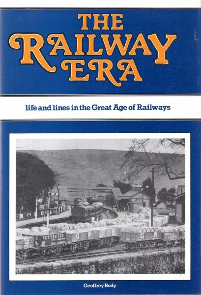 Image for The Railway Era : Life and Lines in the Great Age of Railways
