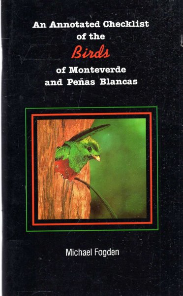 Image for An Annotated Checklist of the Birds of Monteverede and Penas Blancas