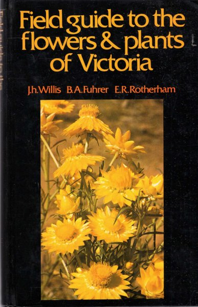 Image for A Field guide to the flowers & plants of Victoria