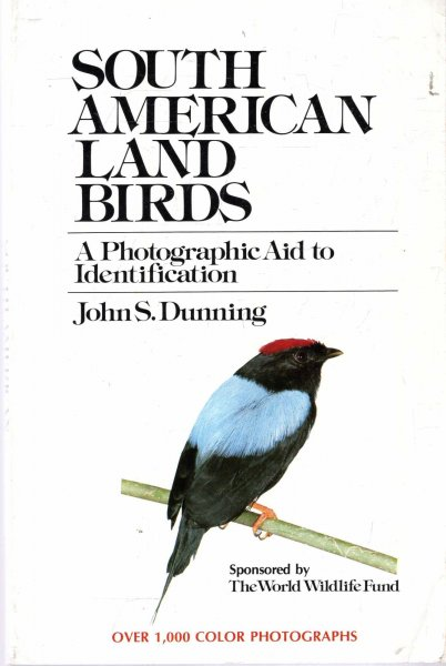 Image for South American Land Birds : A Photographic Aid to Identification