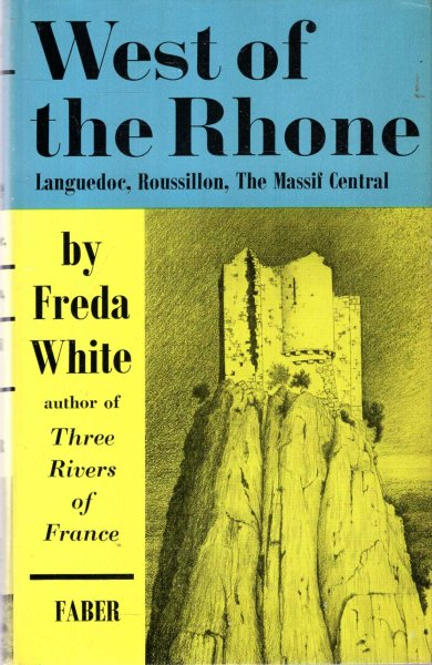 Image for West of the Rhone : Languedoc, Roussillon, The Massif Central