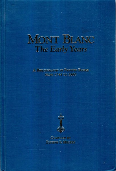 Image for Mont Blanc - the early years : A Bibliography of printed Books from 1744 to 1860