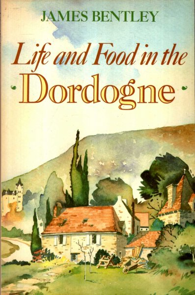 Image for Life and Food in the Dordogne