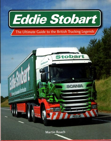 Image for Eddie Stobart : The Ultimate Guide to the British Trucking Legends