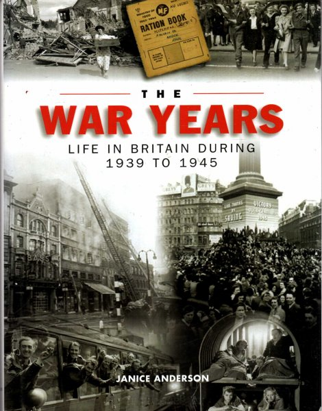 Image for The War Years : Life in Britain During 1939-1945