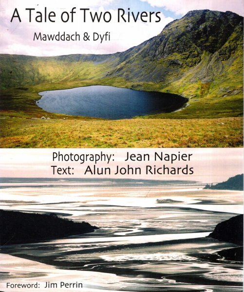 Image for A Tale of Two Rivers : Mawddach and Dyfi and the Land Between, Cadair Idris