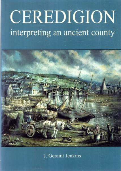Image for Ceredigion : Interpreting an Ancient County