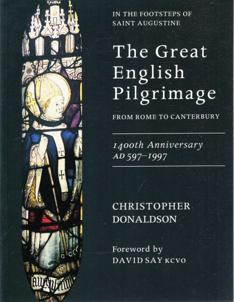 Image for The Great English Pilgrimage from Rome to Canterbury, 1400th anniversary AD 597 - 1997