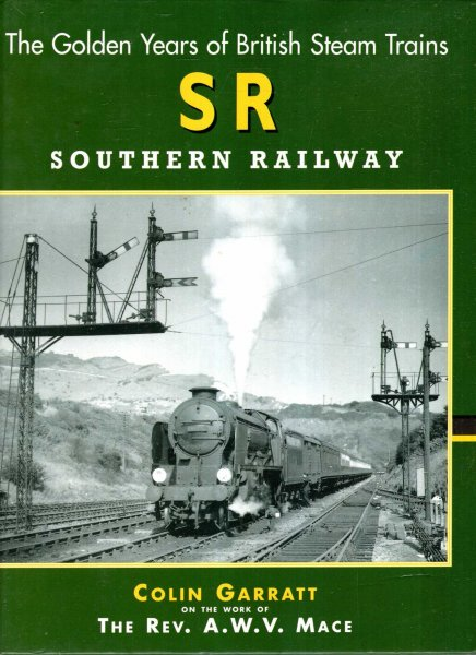 Image for The Golden Years of British Steam Trains : SR Southern Railway