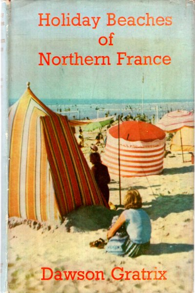 Image for The Holiday Beaches of Northern France : Picardy, Normandy, Brittany