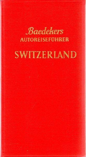 Image for Baedeker's Autoguides : Switzerland, Official Handbook of the Automobile Club of Switzerland