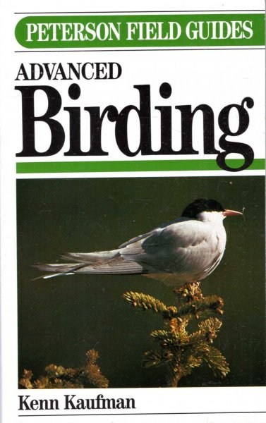 Image for Field Guide to Advanced Birding: Birding Challenges and How to Approach Them (Peterson Field Guide Series)