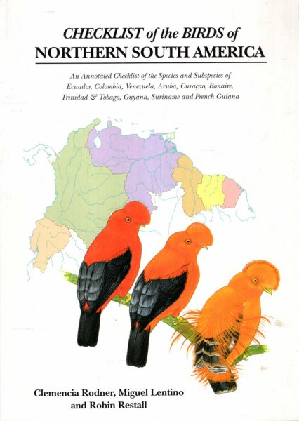Image for Checklist of the Birds of Northern South America : An Annotated Checklist of the Species and Subspecies of Ecuador, Colombia, Venezuela, Aruba, ... French Guiana and Trinidad and Tobago
