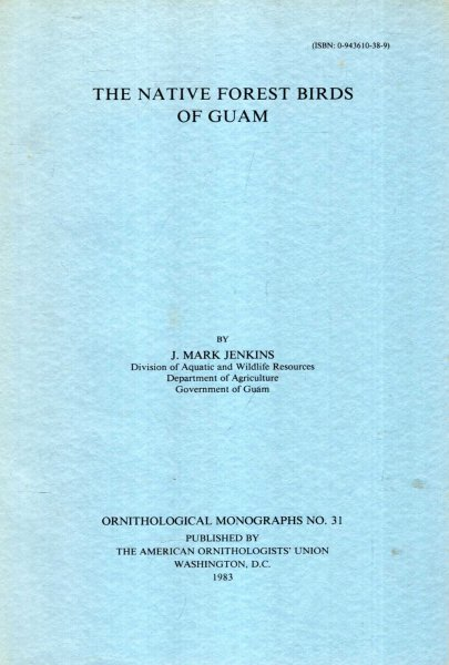 Image for The Native Forest Birds of Guam : Ornithological Monographs No 31