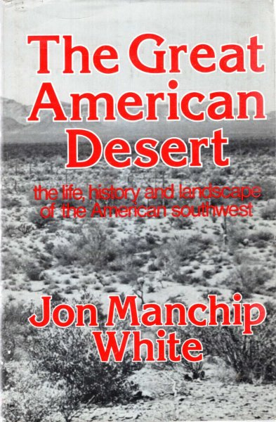 Image for The Great American Desert, the Life, History and Landscape of the American South-west