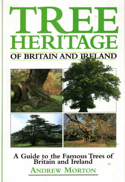 Image for Tree Heritage of Britain and Ireland : A Guide to the Famous Trees of Britain and Ireland