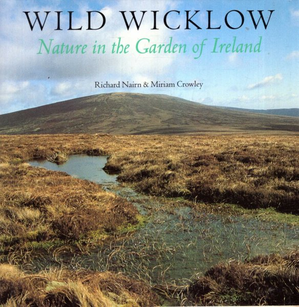 Image for Wild Wicklow : Nature in the Garden of Ireland