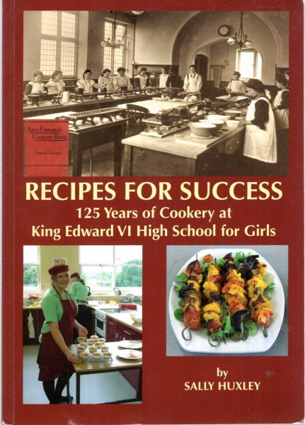 Image for Recipes for Success : 125 Years of Cookery at King Edward VI High School for Girls