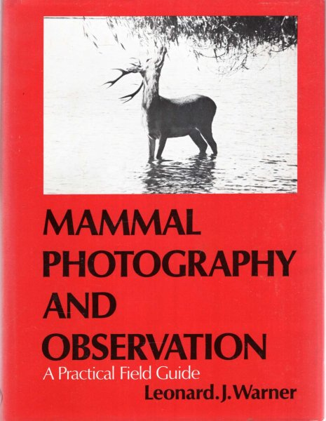 Image for Mammal Photography and Observation: A practical field guide