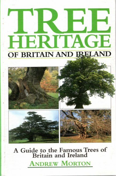 Image for Tree Heritage of Britain & Ireland, a guide to the famous trees of Britain & Ireland