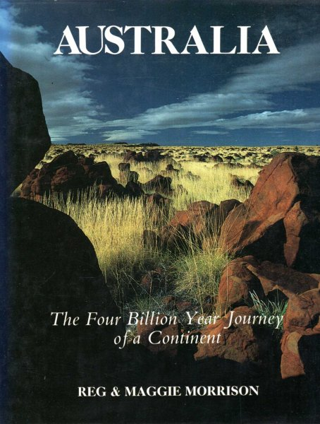 Image for Australia : The Four Billion Year Journey of a Continent
