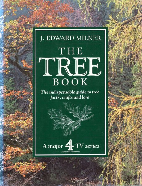 Image for The Tree Book: The Indispensable Guide to Tree Facts, Crafts and Lore