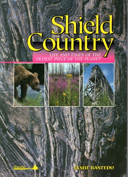 Image for Shield Country : Life and Times of the Oldest Piece of the Planet