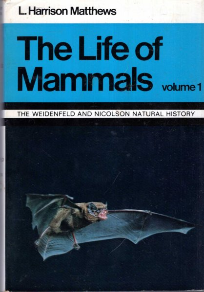 Image for The life of Mammals : volume one (1) (The Weidenfeld and Nicolson Natural History)