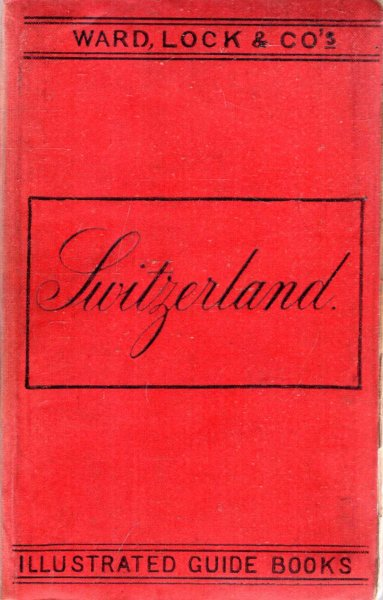 Image for A Pictorial and Descriptive Guide to Switzerland (Red Guides)