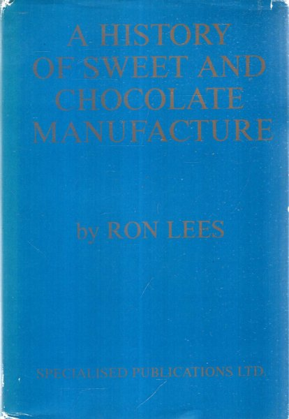 Image for A History of Sweet and Chocolate Manufacture