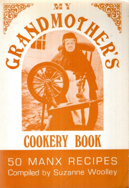 Image for My Grandmother's Cookery Book 50 Manx recipes