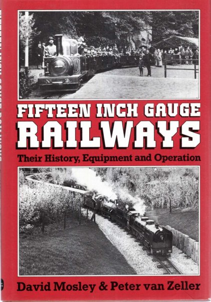Image for Fifteen Inch Gauge Railways : Their History, Equipment and Operation