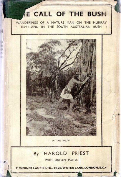 Image for The Call of the Bush, wanderings of a nature man on the Murray River and in the South Australian Bush