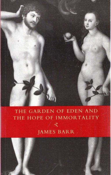 Image for The Garden of Eden and the Hope of Immortality : The Read-Tuckwell Lectures for 1990