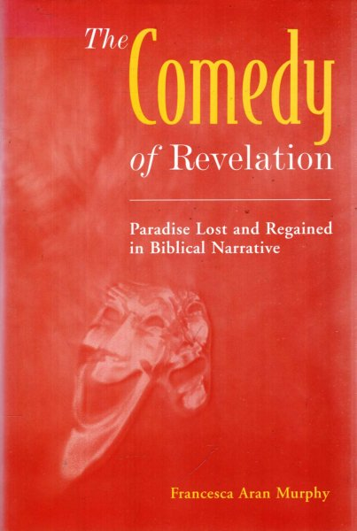 Image for The Comedy of Revelation : Paradise Lost and Regained in Biblical Narrative