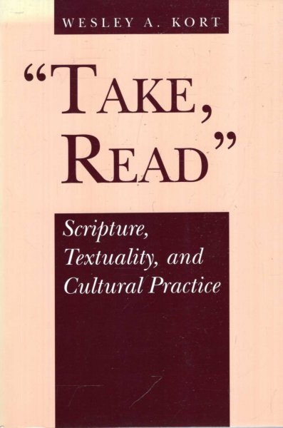 Image for Take, Read : Scripture, Textuality, and Cultural Practice